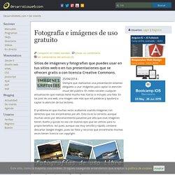 Fotografía e imágenes de uso gratuito