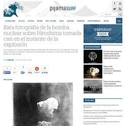 Rara fotografía de la bomba nuclear sobre Hiroshima tomada casi en el instante de la explosión