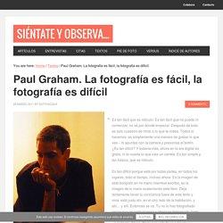 Paul Graham habla sobre la fotografía | Siéntate y observa...