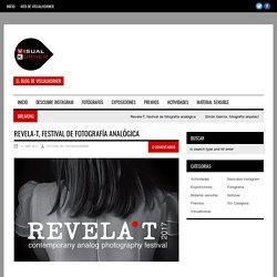 Revela-T, festival de fotografía analógica ‹ Blog de VisualKorner