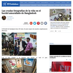 » Las crudas fotografías de la vida en el burdel amurallado de Bangladesh