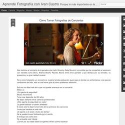 Aprende Fotografía con Ivan Castro: Cómo Tomar Fotografias de Conciertos