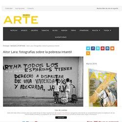 Aitor Lara: fotografías sobre la pobreza intantil – Descubrir el Arte, la revista líder de arte en español