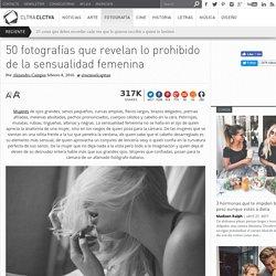 50 fotografías que revelan lo prohibido de la sensualidad femenina