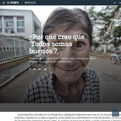 Todos somos buenos, proyecto fotográfico contra prejuicios de los colombianos - Gente - Cultura