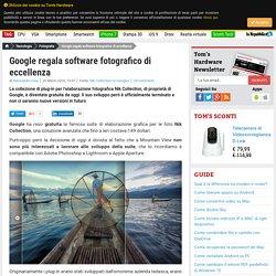 Google regala software fotografico di eccellenza - Tom's Hardware
