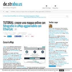 TUTORIAL: creare una mappa online con fotografie in uMap aggiornabile con EtherCalc ← de.straba.us