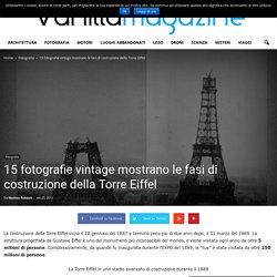 15 fotografie vintage mostrano le fasi di costruzione della Torre Eiffel