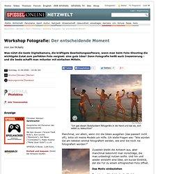 Workshop Fotografie: Der entscheidende Moment - SPIEGEL ONLINE - Nachrichten - Netzwelt