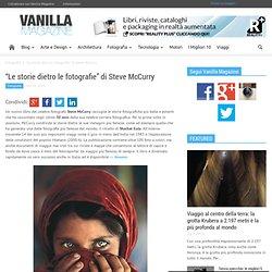 """Le storie dietro le fotografie"" di Steve McCurry"