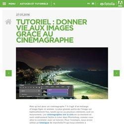 Fotolia FR » Tutoriel: Donner vie aux images grâce au cinémagraphe