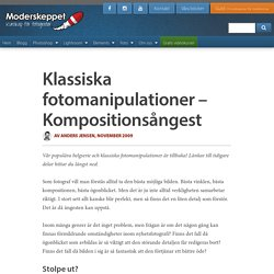 Klassiska fotomanipulationer – Kompositionsångest