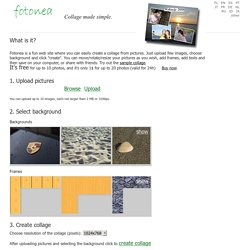 Fotonea.com - Collage made simple. How to create a collage onlin
