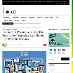 Fotonower permet aux pros du Tourisme d'exploiter les photos des réseaux sociaux