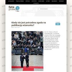 fotoprawo.pl: Kiedy nie jest potrzebna zgoda na publikację wizerunku? - fotoprawo.pl