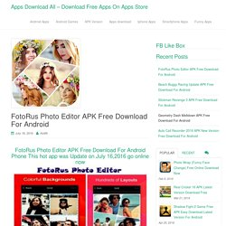 FotoRus Photo Editor APK Free Download For Android - Apps Download All - Download Free Apps On Apps Store
