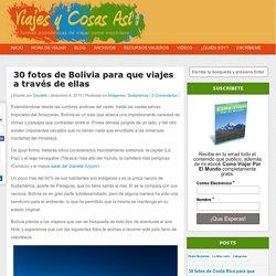 30 fotos de Bolivia para que viajes a través de ellas