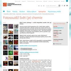 Fotosoutěž Svět (je) chemie - Vysoká škola chemicko-technologická v Praze