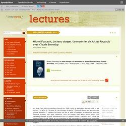 Michel Foucault, Le beau danger. Un entretien de Michel Foucault avec Claude Bonnefoy