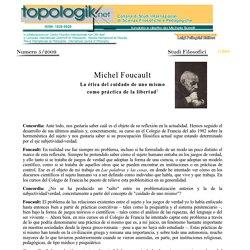 """Michel Foucault, """"La ética del cuidado de uno mismo como práctica de la libertad"""", Studi Filosofici, TOPOLOGIK Numero 5/2009"""
