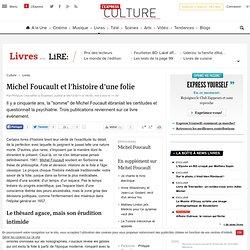 Michel Foucault et l'histoire d'une folie