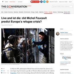 Live and let die: did Michel Foucault predict Europe's refugee crisis?