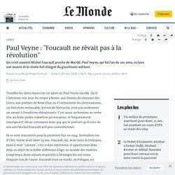"""Paul Veyne : """"Foucault ne rêvait pas à la révolution"""""""