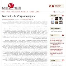 Foucault, « Le Corps utopique »