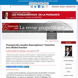 Michel FOUCHER, présente l'« Atlas des mondes francophones », éd. Marie B, 2020