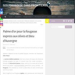 Fougasse express aux olives et bleu d'Auvergne
