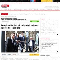 Fougères Habitat, pionnier régional pour l'accueil des seniors