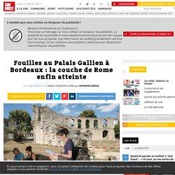 Fouilles au Palais Gallien à Bordeaux: la couche de Rome enfin atteinte - Sud Ouest.fr