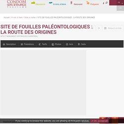 SITE DE FOUILLES PALÉONTOLOGIQUES : LA ROUTE DES ORIGINES