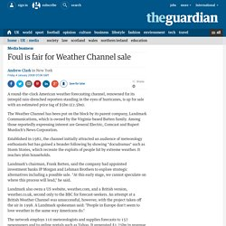 Foul is fair for Weather Channel sale