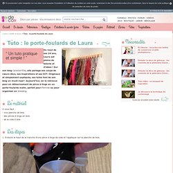 Tuto : le porte-foulards de Laura - Loisirs créatifs