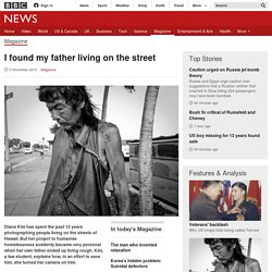 I found my father living on the street