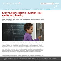 LEGO Foundation Ever younger academic education is not quality early learning