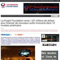 La Knight Foundation verse 1,87 millions de dollars pour financer de nouveaux outils innovants dans 12 musées américains