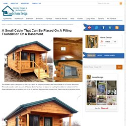 A Small Cabin That Can Be Placed On A Piling Foundation Or A Basement