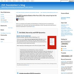 The P2P Foundation Books of the Year 2011: Our annual top ten list of P2P books