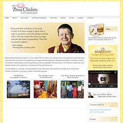Pema Chodron Foundation — Buddhist Monastic Life in the West - Gampo Abbey