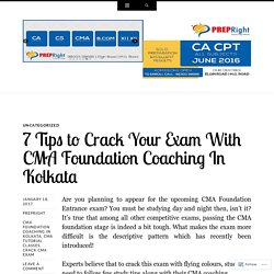 7 Tips to Crack Your Exam With CMA Foundation Coaching In Kolkata