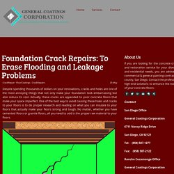 Foundation Crack Repairs: To Erase Flooding and Leakage Problems - Commercial Painting Contractor