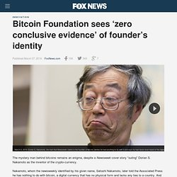 Bitcoin Foundation sees 'zero conclusive evidence' of founder's identity