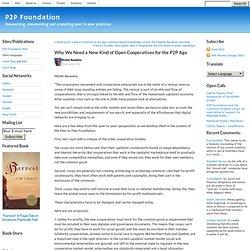 P2P Foundation »Blog Archive» Pourquoi avons-nous besoin d'un nouveau type de coopératives Ouvert pour le P2P Age
