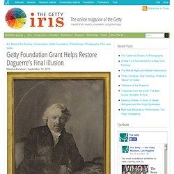 Foundation Grant Helps Restore Daguerre's Final Illusion