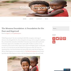 The Mwansa Foundation: A Foundation for the Poor and Deprived