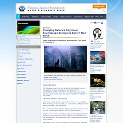 National Science Foundation (NSF) Discoveries - Studying Nature's Rhythms: Soundscape Ecologists Spawn New Field