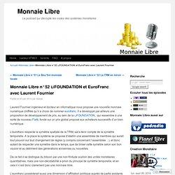 Monnaie Libre n°52 ⊔FOUNDATION et EuroFranc avec Laurent Fournier