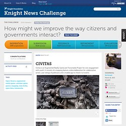 Knight Foundation News Challenge - How might we improve the way citizens and governments interact? - Submission - CIVITAS